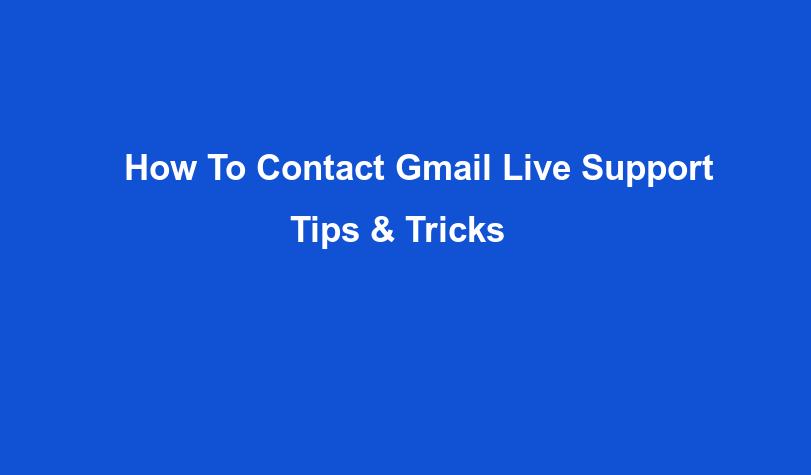 How to Contact Gmail Live Support