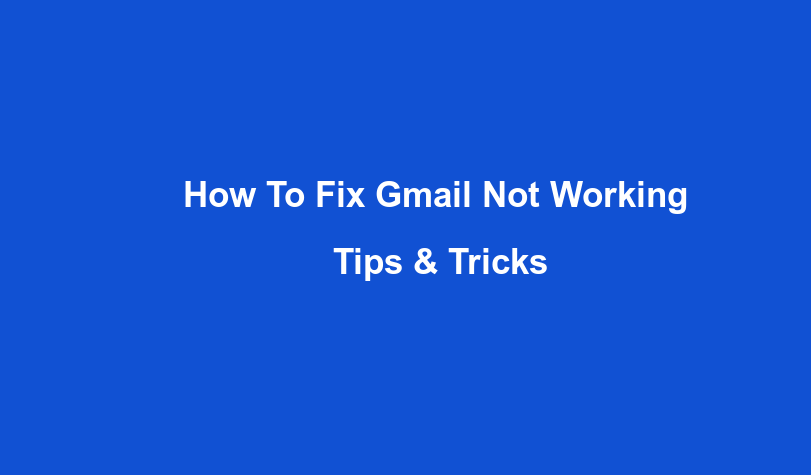 How to Fix Gmail Not Working