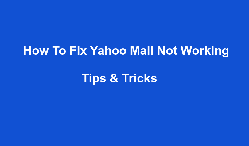 How To Fix Yahoo Mail Not Working