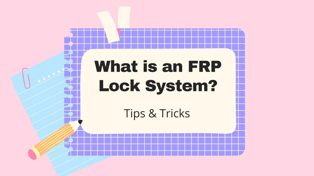 What is an FRP lock system?