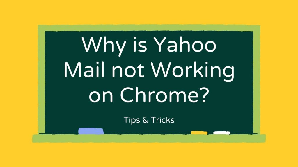 Why is Yahoo mail not working on Chrome?