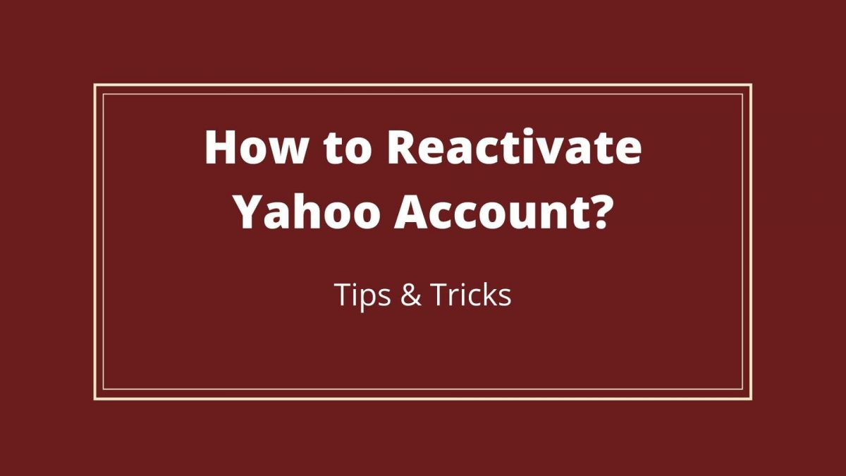 How to Reactivate Yahoo Account?